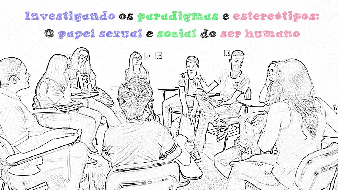 investigando-os-paradigmas-e-estereotipos-o-papel-sexual-e-social-do-ser-humano