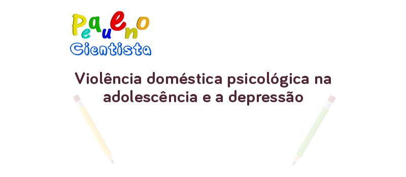 Violência doméstica psicológica na adolescência e a depressão
